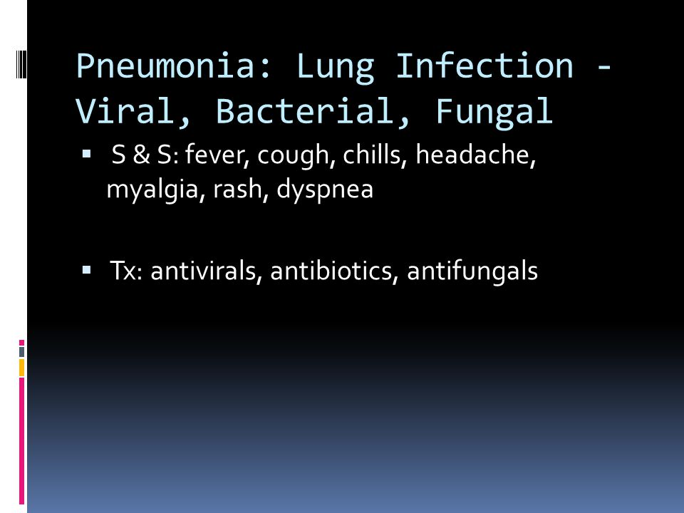 Pneumonia: Lung Infection - Viral, Bacterial, Fungal