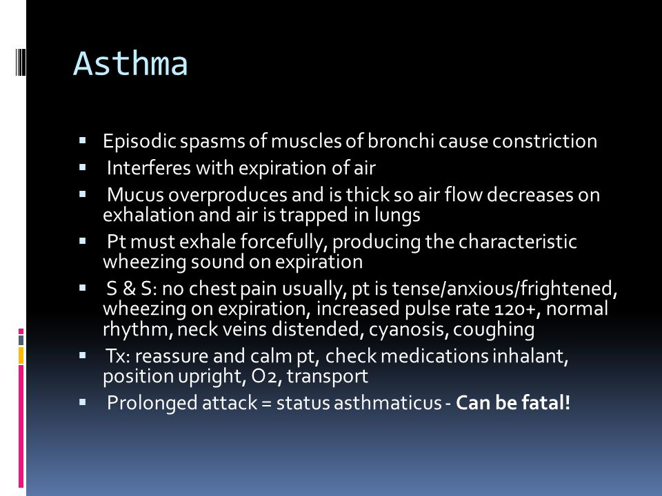 Asthma Episodic spasms of muscles of bronchi cause constriction