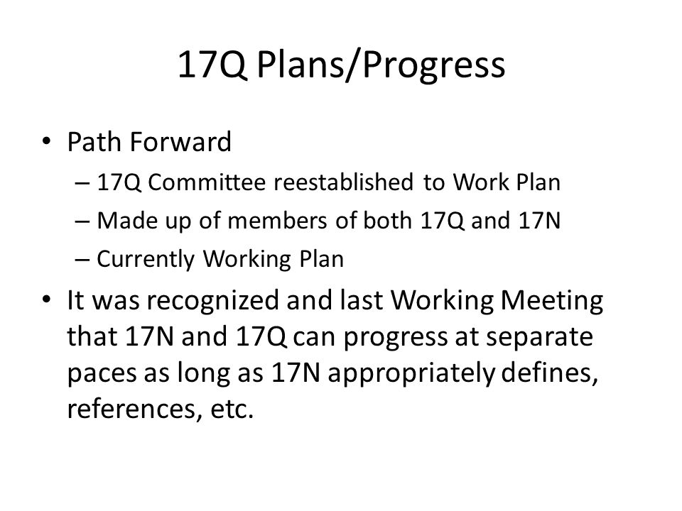 17Q Plans/Progress Path Forward