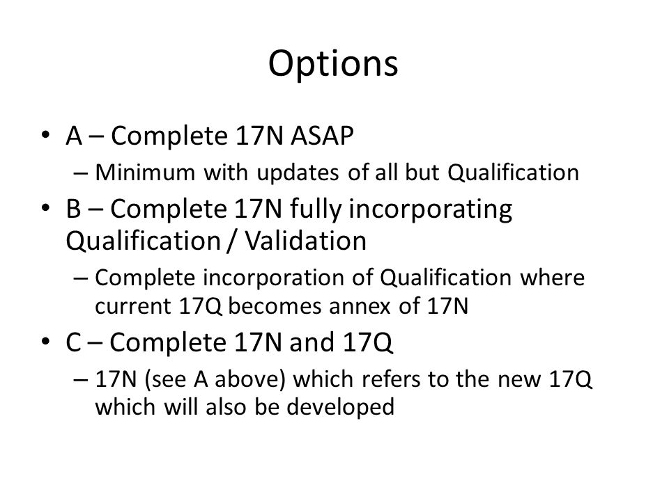 Options A – Complete 17N ASAP