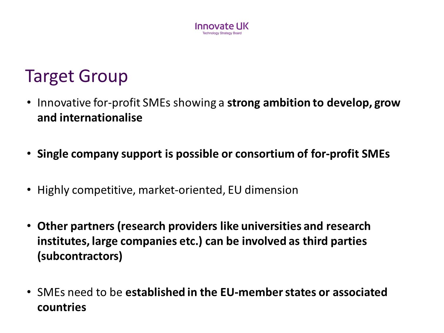 Target Group Innovative for-profit SMEs showing a strong ambition to develop, grow and internationalise.