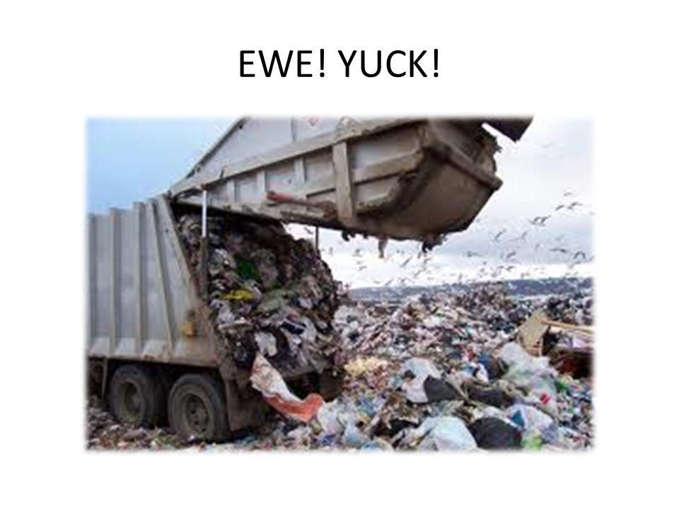 EWE! YUCK!