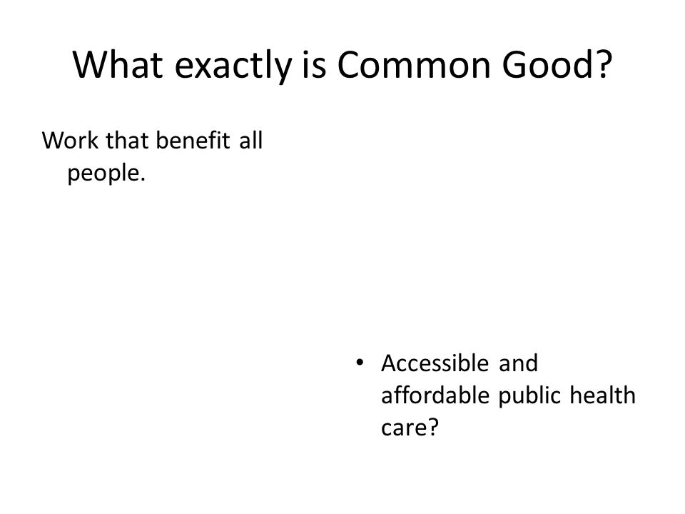 What exactly is Common Good