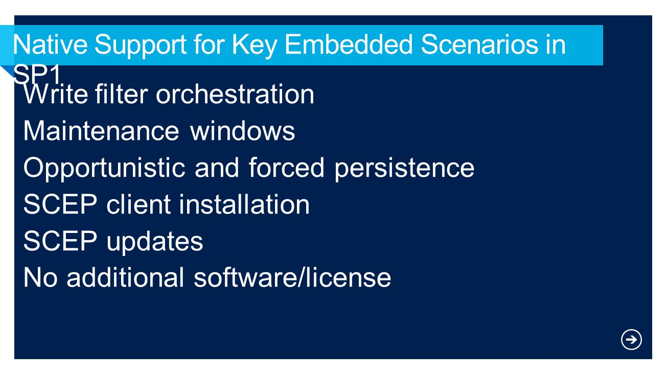 Native Support for Key Embedded Scenarios in SP1