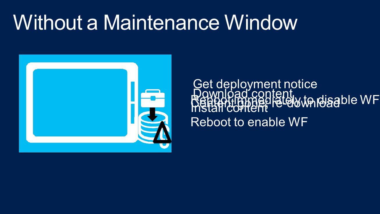 Without a Maintenance Window