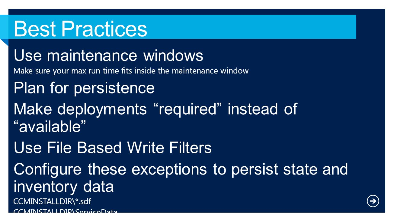 Best Practices Use maintenance windows Plan for persistence