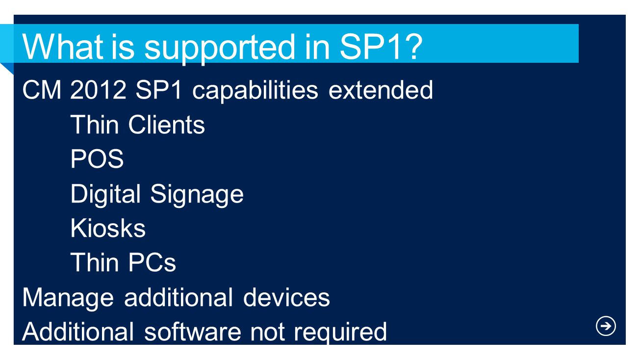 What is supported in SP1 CM 2012 SP1 capabilities extended