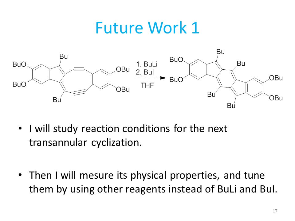 Future Work 1 I will study reaction conditions for the next transannular cyclization.