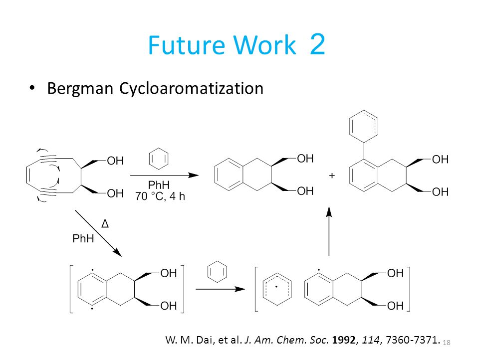 Future Work 2 Bergman Cycloaromatization