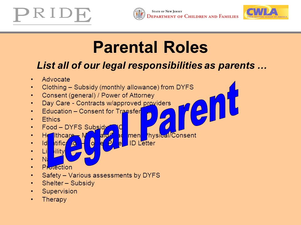 List all of our legal responsibilities as parents …