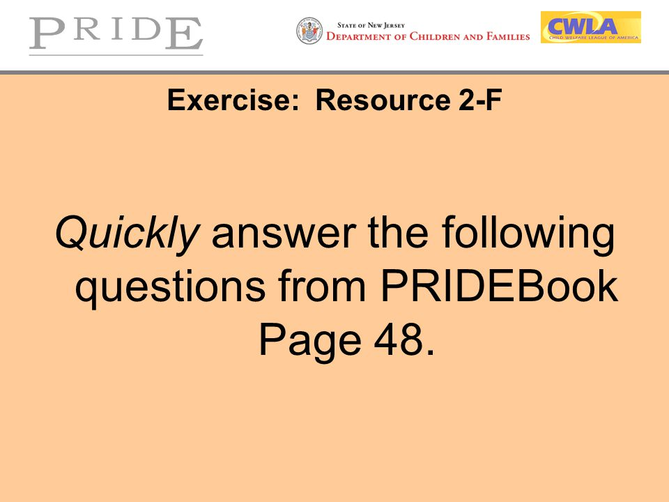 Quickly answer the following questions from PRIDEBook Page 48.