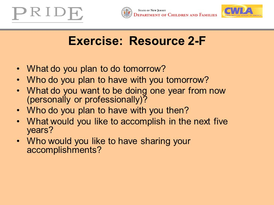 Exercise: Resource 2-F What do you plan to do tomorrow