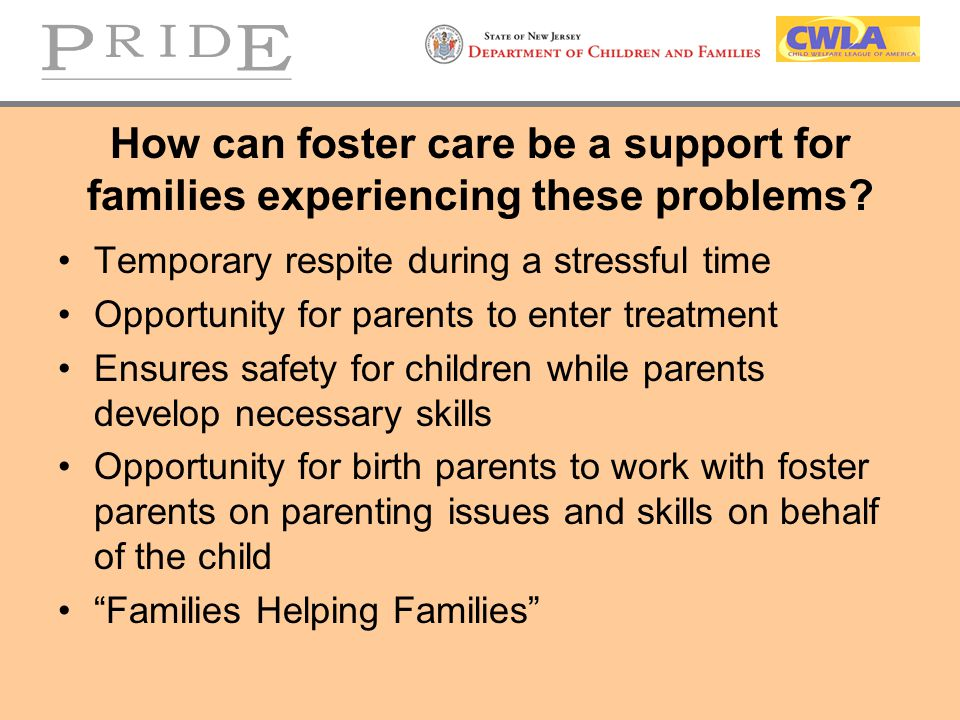 How can foster care be a support for families experiencing these problems