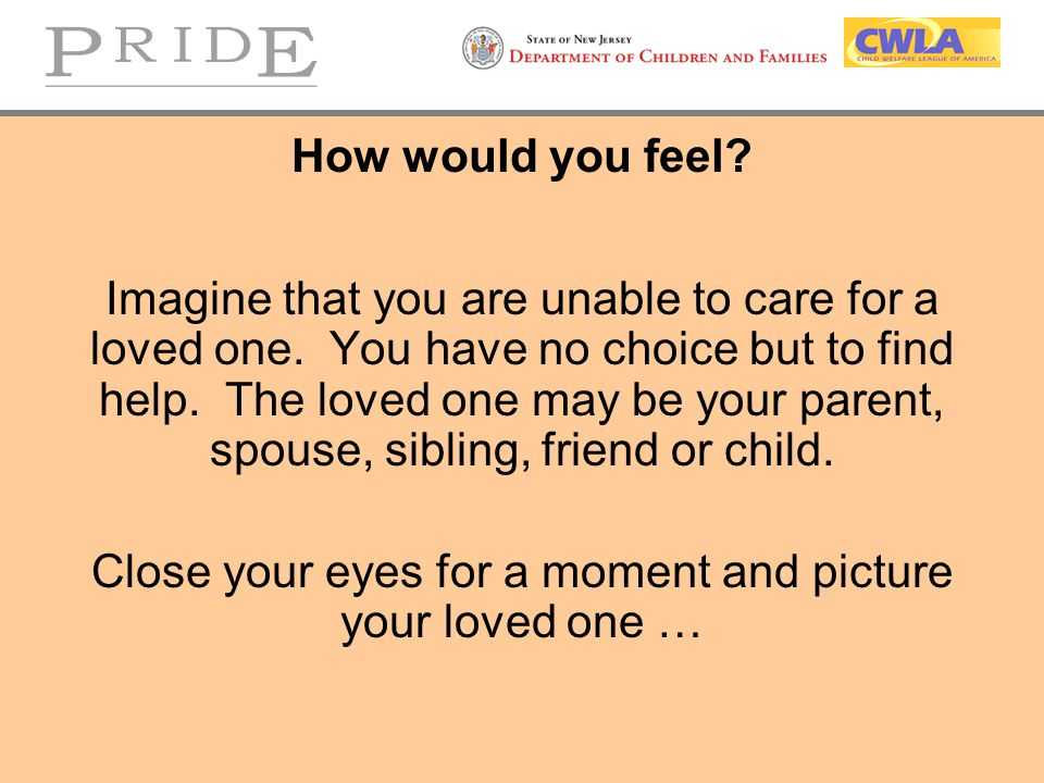 Close your eyes for a moment and picture your loved one …