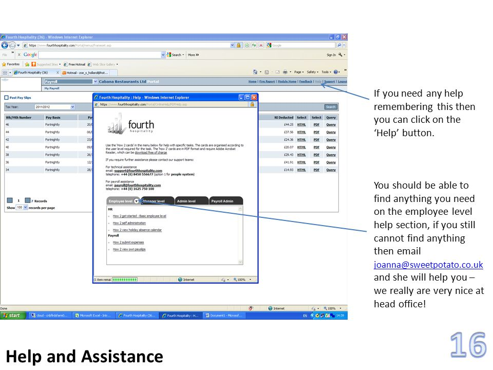 16 Help and Assistance. If you need any help remembering this then you can click on the 'Help' button.