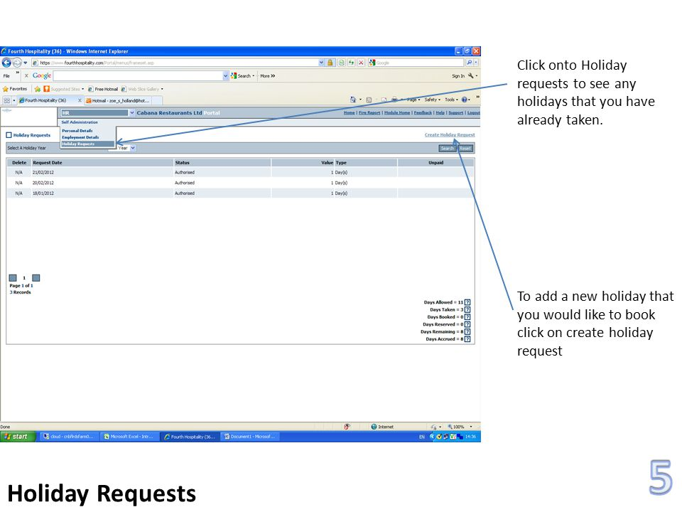 Click onto Holiday requests to see any holidays that you have already taken.