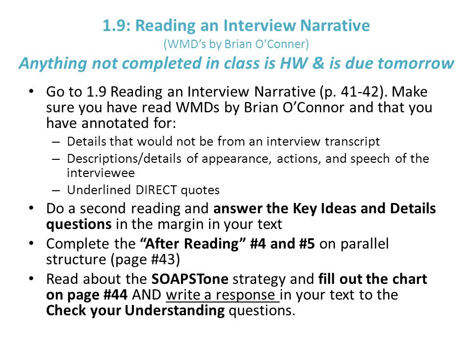 1.9: Reading an Interview Narrative (WMD's by Brian O'Conner) Anything not completed in class is HW & is due tomorrow