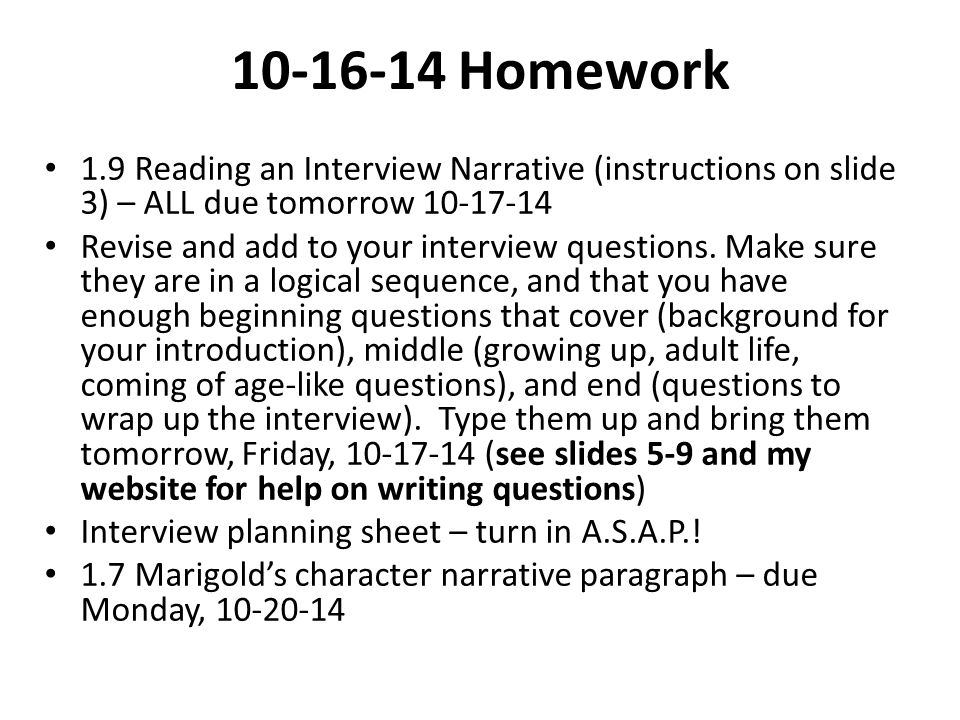10-16-14 Homework 1.9 Reading an Interview Narrative (instructions on slide 3) – ALL due tomorrow 10-17-14.