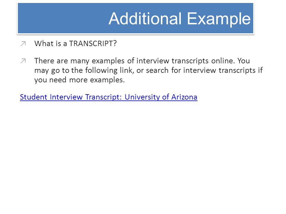 Additional Example What is a TRANSCRIPT