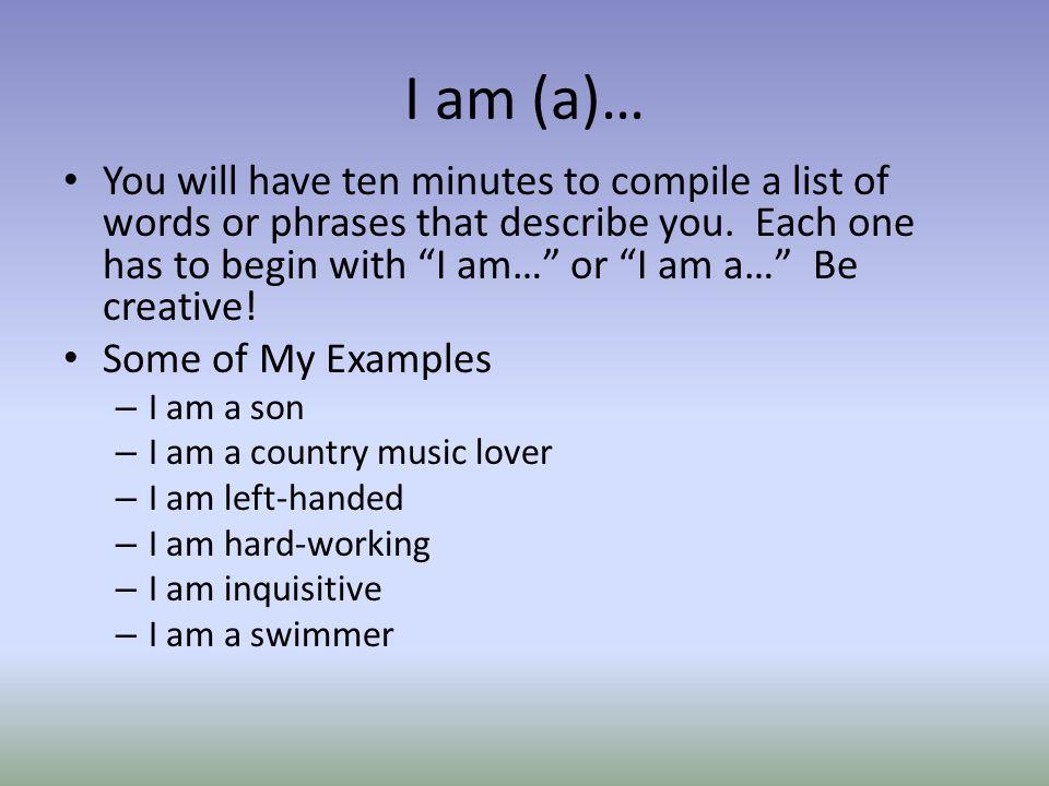 I am (a)…