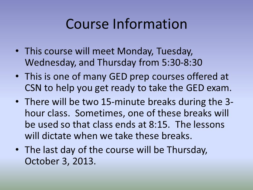 Course Information This course will meet Monday, Tuesday, Wednesday, and Thursday from 5:30-8:30.