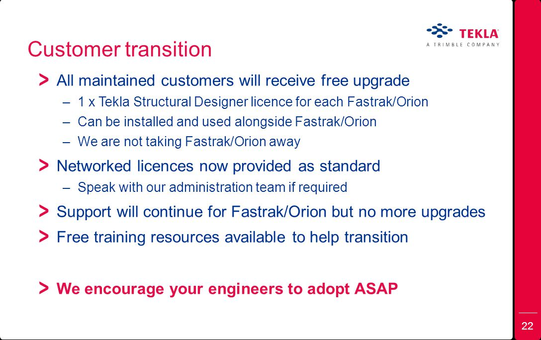 Customer transition All maintained customers will receive free upgrade