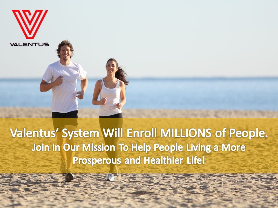 Valentus' System Will Enroll MILLIONS of People