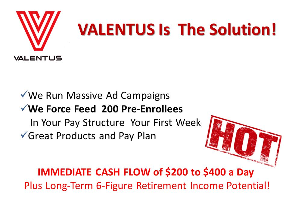 VALENTUS Is The Solution!
