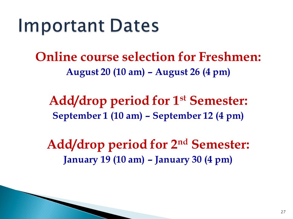 Important Dates Online course selection for Freshmen: