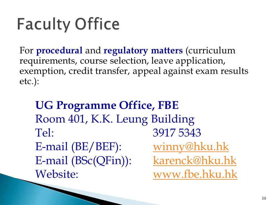 Faculty Office UG Programme Office, FBE Room 401, K.K. Leung Building