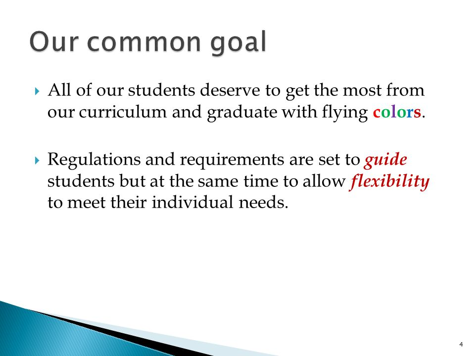 Our common goal All of our students deserve to get the most from our curriculum and graduate with flying colors.