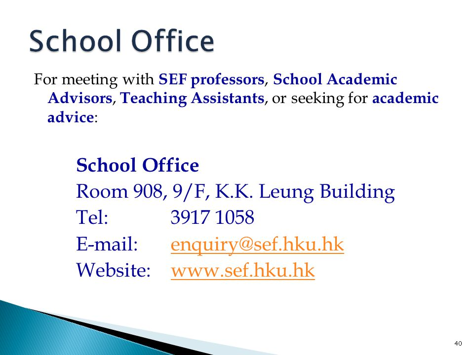 School Office School Office Room 908, 9/F, K.K. Leung Building