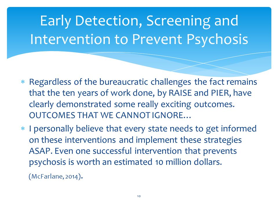 Early Detection, Screening and Intervention to Prevent Psychosis