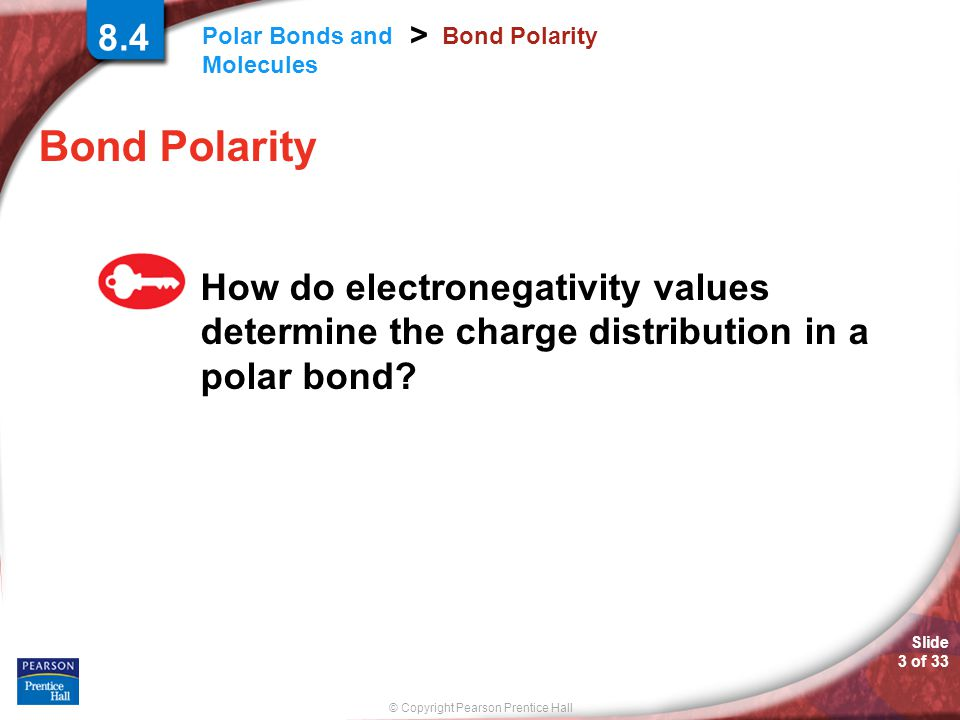 8.4 Bond Polarity. Bond Polarity.