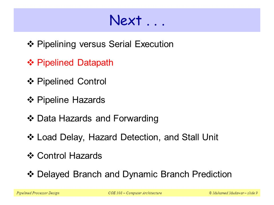 Next . . . Pipelining versus Serial Execution Pipelined Datapath