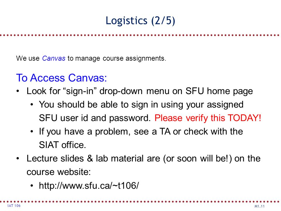 Logistics (2/5) To Access Canvas: