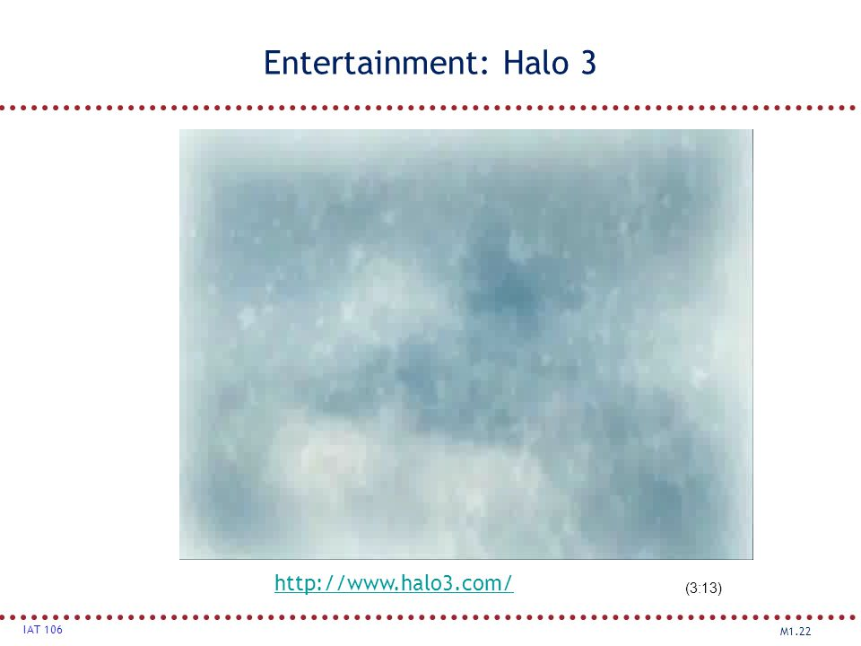 Entertainment: Halo 3 http://www.halo3.com/ (3:13)