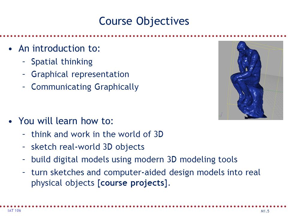 Course Objectives An introduction to: You will learn how to: