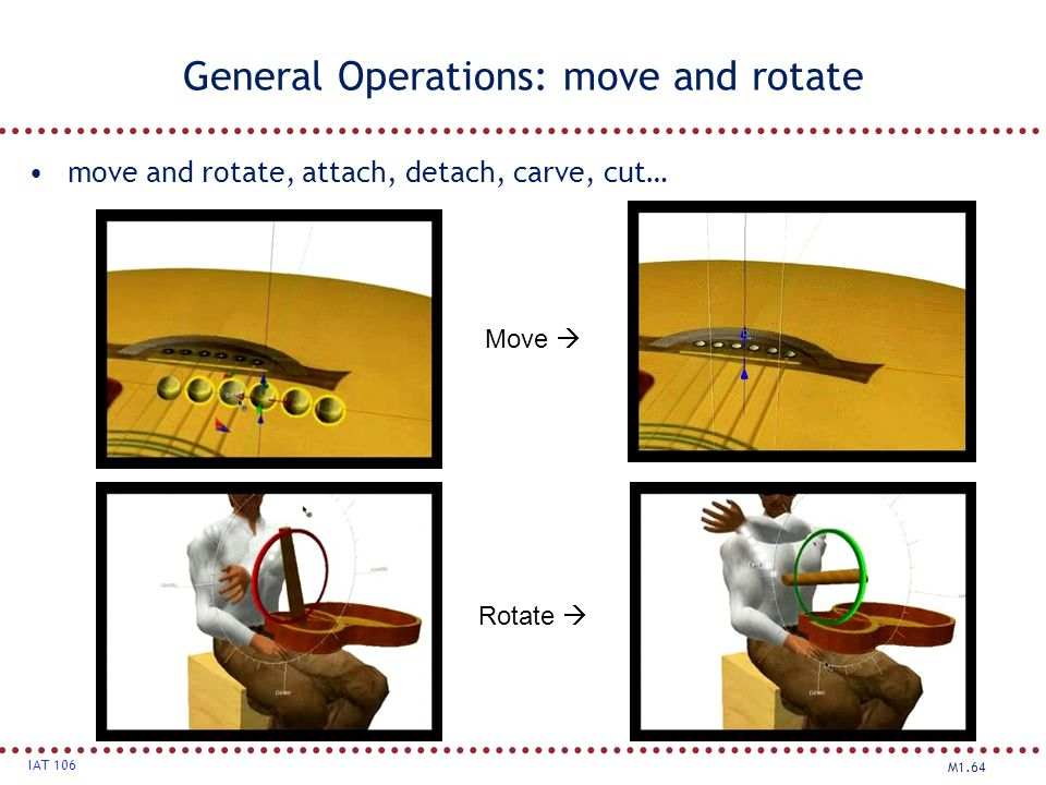 General Operations: move and rotate