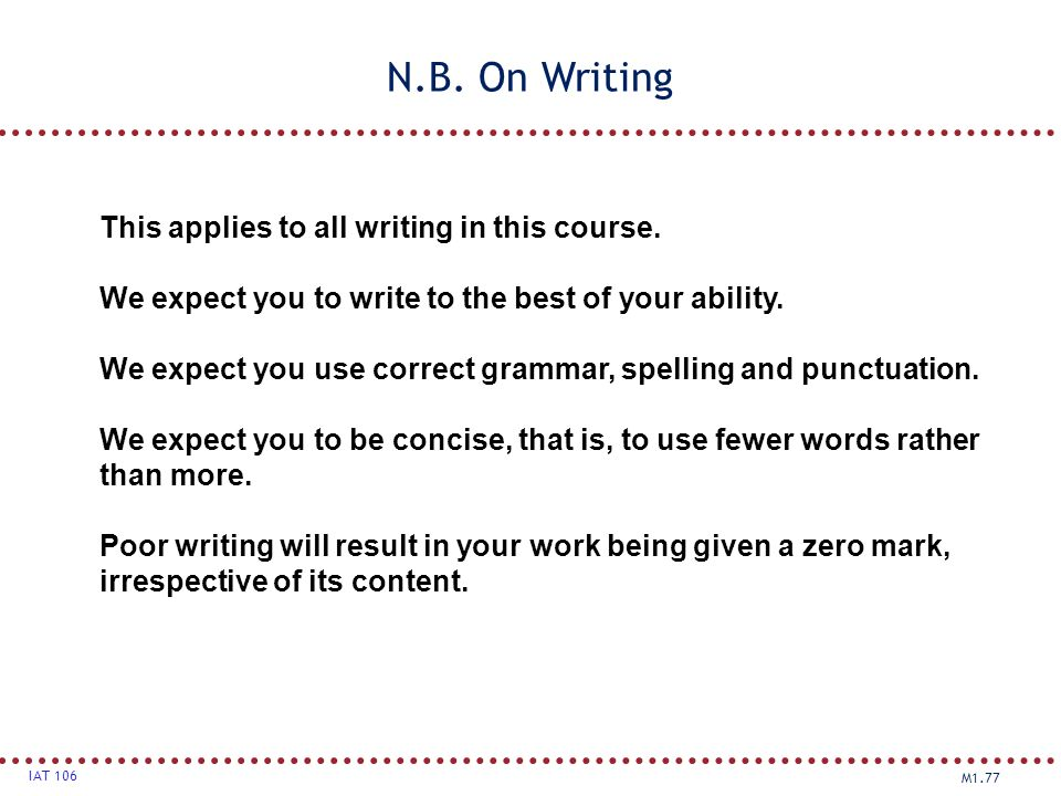N.B. On Writing This applies to all writing in this course.