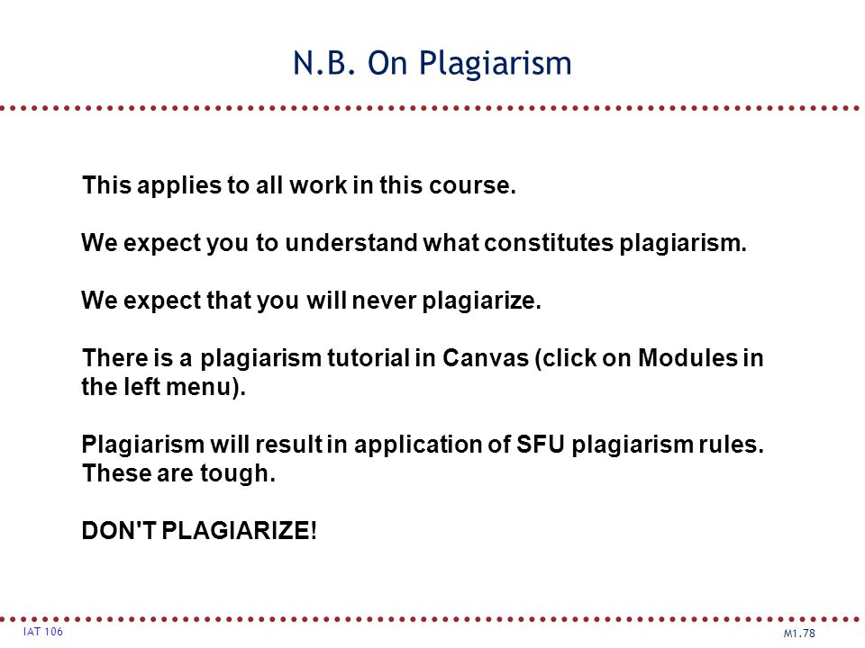 N.B. On Plagiarism This applies to all work in this course.