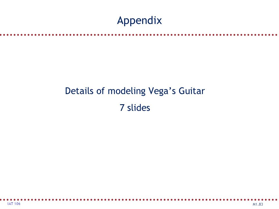 Details of modeling Vega's Guitar 7 slides