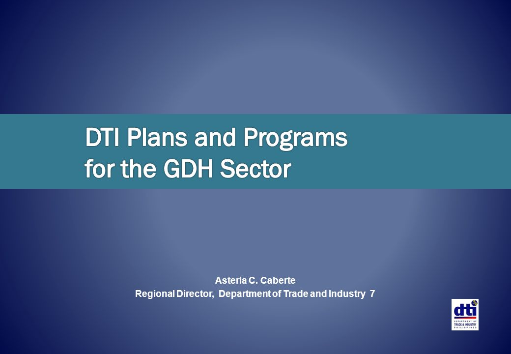 DTI Plans and Programs for the GDH Sector