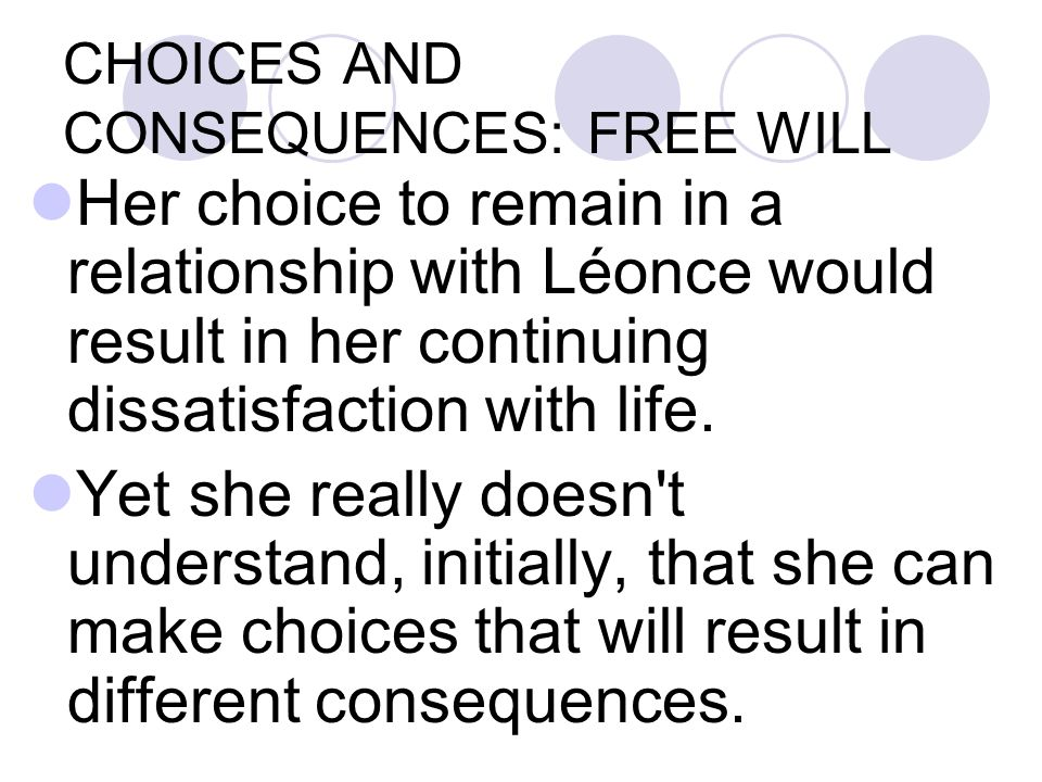CHOICES AND CONSEQUENCES: FREE WILL