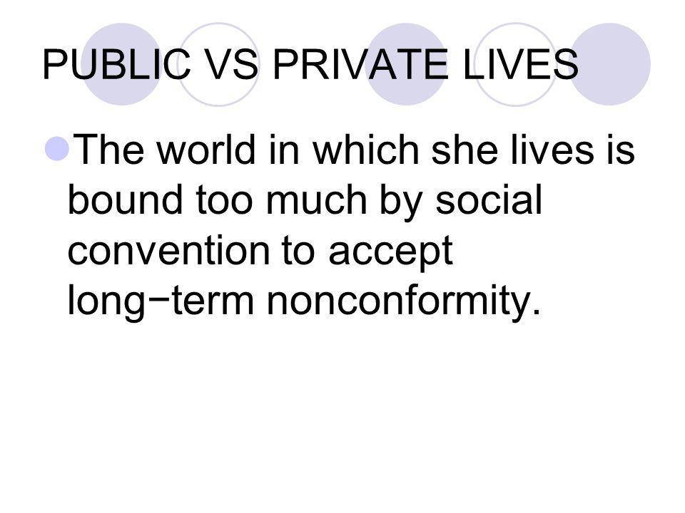 PUBLIC VS PRIVATE LIVES