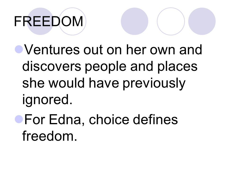 FREEDOM Ventures out on her own and discovers people and places she would have previously ignored.