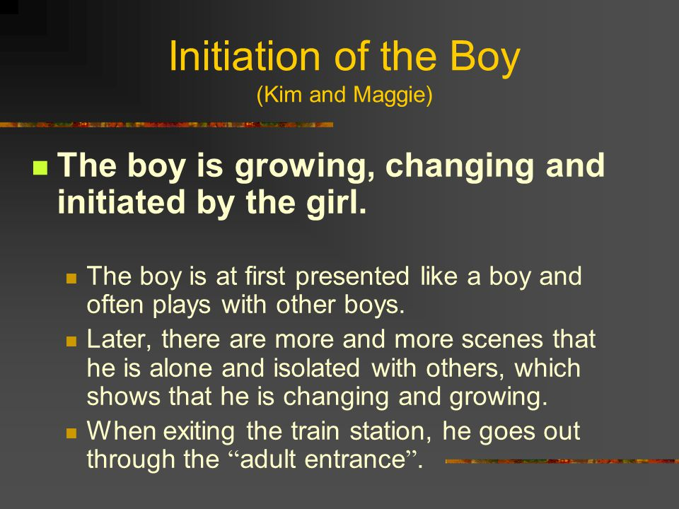 Initiation of the Boy (Kim and Maggie)