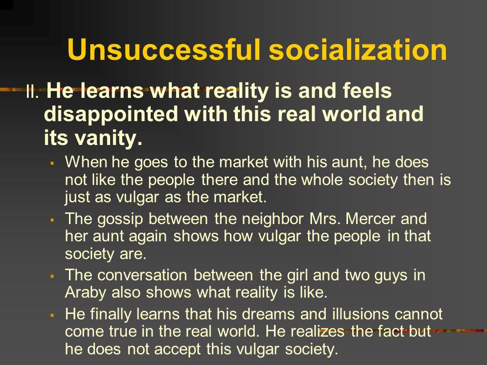 Unsuccessful socialization