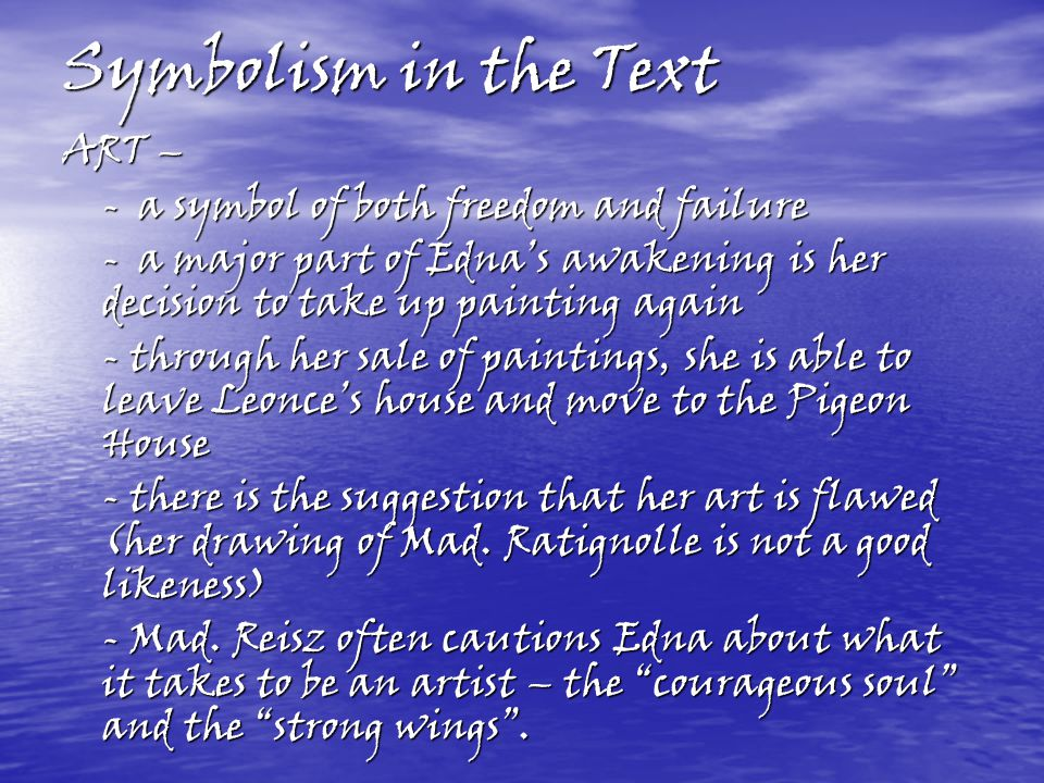 Symbolism in the Text ART – - a symbol of both freedom and failure