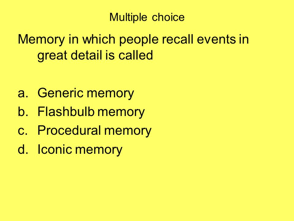 Memory in which people recall events in great detail is called